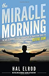Miracle Morning: The Not-So-Obvious Secret Guaranteed to Transform Your Life (Before 8AM) - Hal Elrod
